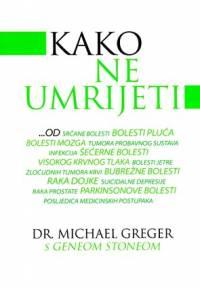 Dr. Michael Greger – Kako ne umrijeti