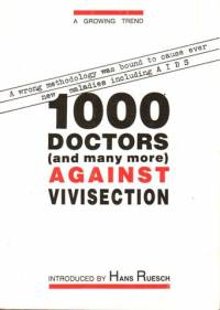 Literature - Hans Ruesch: 1000 Doctors (and many more) Against Vivisection [ 24.36 Kb ]