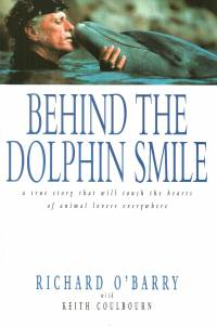 Literatura - Richard O'Barry, Keith Coulbourn: Behind the Dolphin Smile [ 70.69 Kb ]