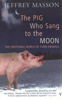 Literature - Jeffrey Masson: The Pig Who Sang to the Moon [ 29.87 Kb ]