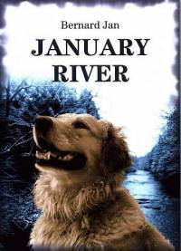 Literatura - Bernard Jan: January River [ 81.05 Kb ]