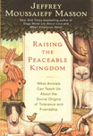Book of the Month - Jeffrey Masson: Raising the Peacable Kingdom