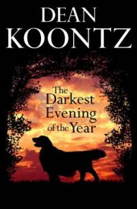 Literature - Dean Koontz: The Darkest Evening of the Year [ 83.99 Kb ]