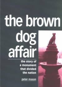 Lliterature - Peter Mason: The Brown Dog Affair
