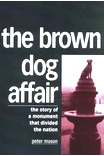 Book of the month - Petar Mason: The Brown Dog Affair